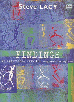 Findings, my experience with the soprano sax. / Lacy Steve / Outre mesure