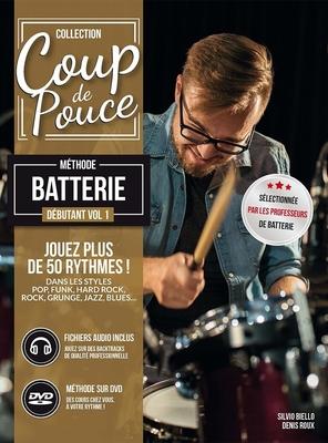 Coup de pouce / »Coup de Pouce» batterie vol 1 avec DVD et fichiers audio inclus – Nouvelle édition /  / Editions Coup de pouce
