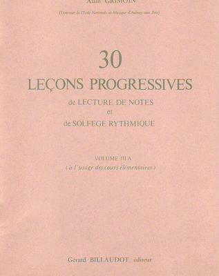 30 Lecons Progressives Vol. 3A De Lecture De Notes Et De Solfege / Alain Grimoin / Billaudot