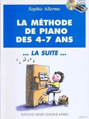La méthode de piano des 4-7 ans … La suite … / Allerme Sophie / Henry Lemoine