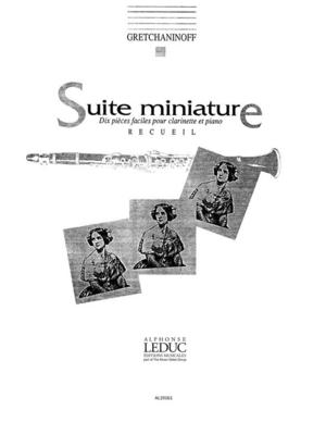 Suite Miniature op. 145 (10 Pezzi Facili)  Alexander T. Gretchaninov  Alphonse Leduc Clarinet Recueil / Gretchaninov Alexandre / Leduc