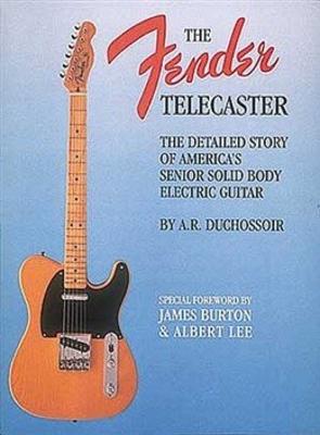 The Fender Telecaster / Duchossoir, A.R. (Artist) / Hal Leonard
