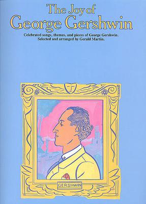 Les joies de / The Joy Of George Gershwin / Gershwin, George (Artist); Martin, Gerald (Arranger) / Yorktown Music Press