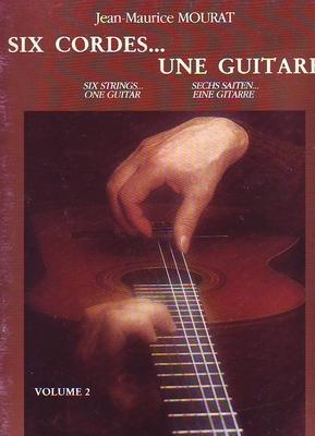 Six cordes… Une guitare, vol. 2 / Mourat Jean-Maurice / Billaudot