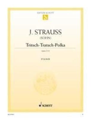 Tritsch-Tratsch polka op. 214 / Strauss Johann (fils) / Schott
