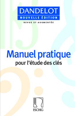 Manuel Pratique Pour L'etude Des Cles Pour l'étude des clés de sol, fa et ut Georges Dandelot ME 9480 / Dandelot Georges / Eschig
