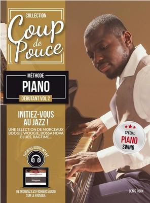 Coup de pouce / »Coup de Pouce» méthode piano débutant vol 2 initiation piano jazz avec fichiers audio inclus Nouvelle édition /  / Editions Coup de pouce
