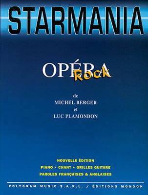 Starmania, opéra rock (complet) Starmania  Michel Berger, Luc Plamondon  Piano, Vocal and Guitar MF805 / Berger Michel / Mondon