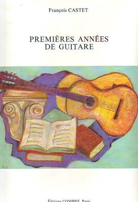 Premières années de guitare / Castet François / Combre