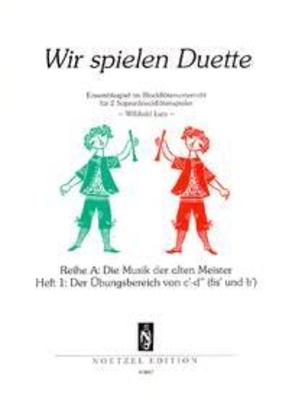 Wir Spielen Duette Reihe A Heft 1 / Willibald Lutz / Noetzel
