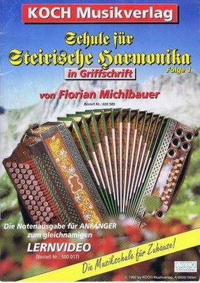 Schule für Steirische Harmonika, vol. 1 / Michlbauer Florian / Koch Musikverlag