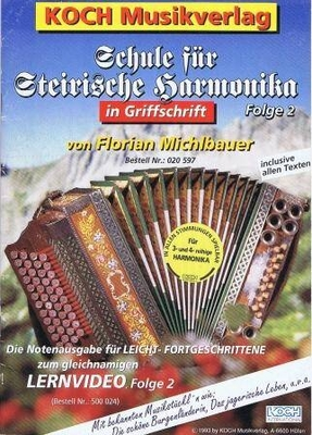 Schule für Steirische Harmonika, vol. 2 / Michlbauer Florian / Koch Musikverlag