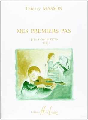 Mes premiers pas / Mes premiers pas vol. 3 / Masson Thierry / Henry Lemoine