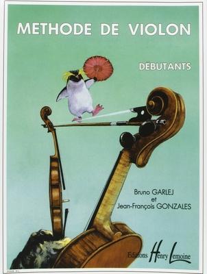 Méthode de violon débutants / Garlej B./Gonzales J.F. / Henry Lemoine