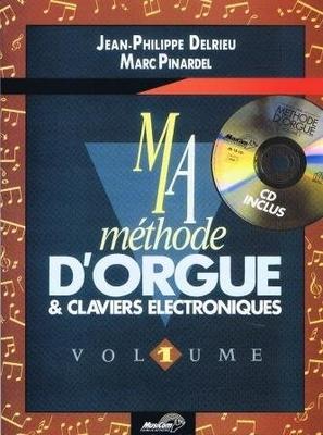 Ma méthode d'orgue, vol. 1 / Delrieu J.Ph. / Pinardel M. / Musicom