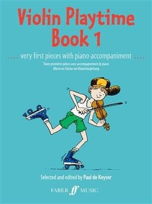 Violin Playtime Book 1 / Paul de  Keyser / Faber Music