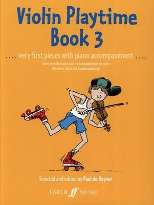 Violin Playtime Book 3 / Paul de  Keyser / Faber Music