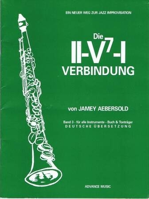 A new approch to jazz improvisation / Die II-V7-I Verbindung, vol. 3 (allemand) / Aebersold Jamey / Advance Music