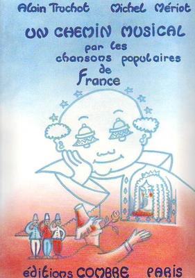 Un chemin musical par les chansons populaires de France /  / Combre