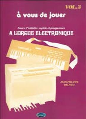 A vous de jouer à l'Orgue Electronique vol. 3 16 grands succès 16 grands succès à l'orgue électronique /  / Chappell