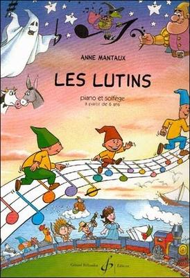 Les Lutins piano et solfège / Mantaux Anne / Billaudot
