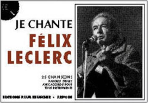 Je chante / Je chante Félix Leclerc (25 titres) / Félix Leclerc / Paul Beuscher