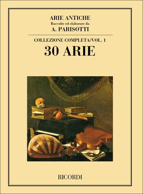 Arie Antiche: 30 Arie Vol. 1 Raccolte ed elaborate da A. Parisotti – Collezione completa /  / Ricordi