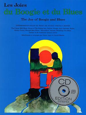 Les joies de / Les Joies Du Boogie Et Du Blues (Avec CD) / Agay, Denes (Author); Martin, Gerald (Author) / Editions Musicales Françaises