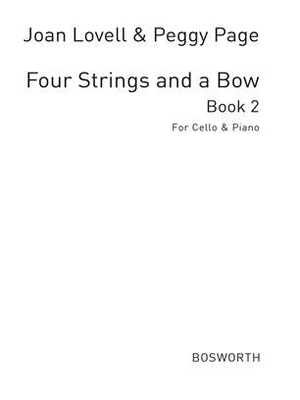Joan Lovell/Peggy Page: Four Strings And A Bow Book 2 (Cello/Piano) / Lovell, Joan (Artist); Page, Peggy (Artist) / Bosworth