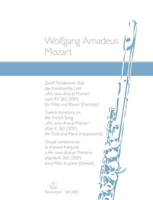 12 variations »Ah, vous dirai-je Maman», KV 265 (300e) / Zwölf Variationen für Flöte und Klavier (Cembalo) über das französische Lied »Ah, vous dirai-je Maman» nach KV 265 (300e)  / Wolfgang Amadeus Mozart / Bärenreiter