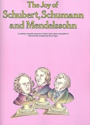 Les joies de / The Joy Of Schubert, Schumann And Mendelssohn / Mendelssohn, Felix (Artist); Schubert, Franz (Artist); Schumann, Robert (Artist) / Yorktown Music Press