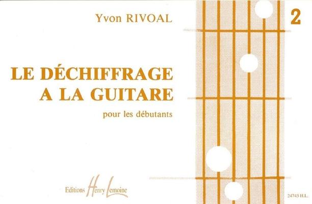 Le déchiffrage à la guitare pour les débutants vol. 2 / Rivoal Yvon / Henry Lemoine