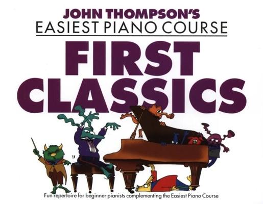 Thompson's Easiest Piano Course: First Classics / Thompson John / Willis Music