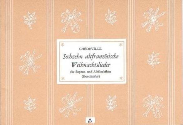 Sechzehn altfranzösische Weihnachtslieder / Chédeville Esprit Philippe / Noetzel