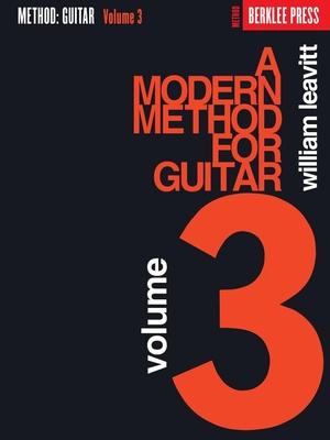 A Modern Method For Guitar: Volume 3 / Leavitt, William (Author) / G. Schirmer