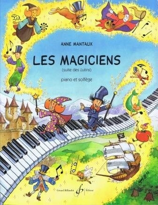 Les Magiciens (suite des Lutins) piano et solfège / Mantaux Anne / Billaudot