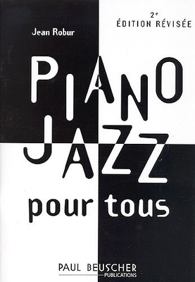 Piano Jazz pour tous / Robur Jean / Paul Beuscher