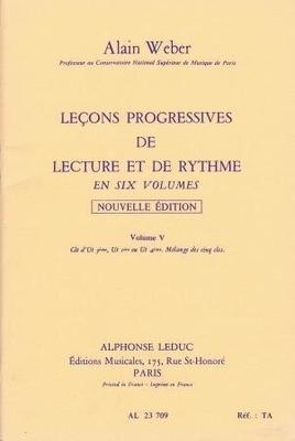 Leçons progressives de lecture et de rythme, vol. 5 / Weber Alain / Leduc