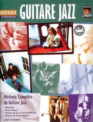 Méthode complète de guitare jazz Maîtrise du jeu en accord / mélodie / Fisher Jody / ID Music