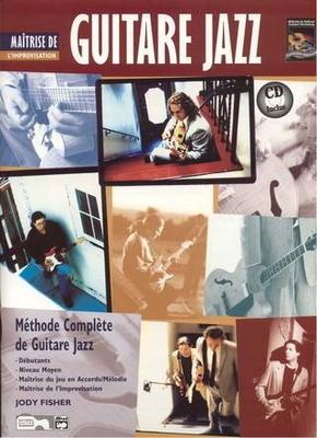 Méthode complète de guitare jazz Maîtrise de l'improvisation / Fisher Jody / ID Music