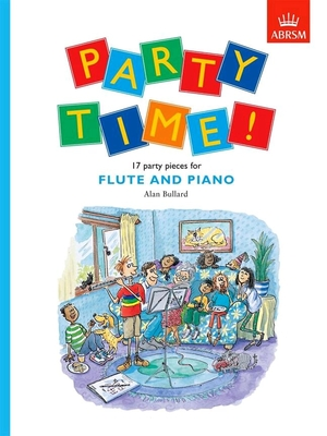 Party Time 17 party pieces for flute and piano  Alan Bullard  Flöte und Klavier /  / ABRSM Publishing