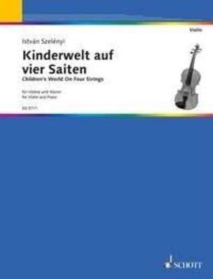 Kinderwelt Auf vier Saiten / Istvan Szelenyi / Schott