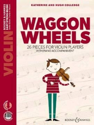 Waggon Wheels 26 Pieces For Violin Players Violon accompagnement piano et online audio / Colledge Katherine & Hugh / Boosey & Hawkes