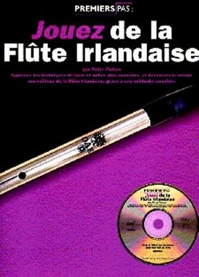 Premiers pas / Jouez De La Flute Irlandaise / Pickow, Peter (Author) / Editions Musicales Françaises