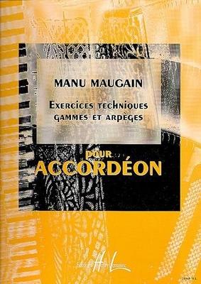 Exercices techniques, gammes et arpèges / Maugain Manu / Henry Lemoine