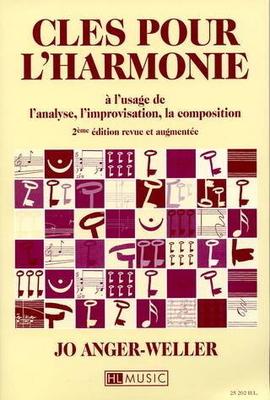 Clés pour l'harmonie à l'usage de l'analyse, l'improvisation, la composition / Anger-Weller Jo / Henry Lemoine
