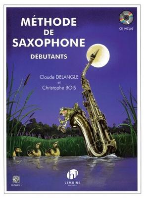 Méthode de saxophone débutants Claude Delangle / Delangle Claude / Bois C. / Henry Lemoine