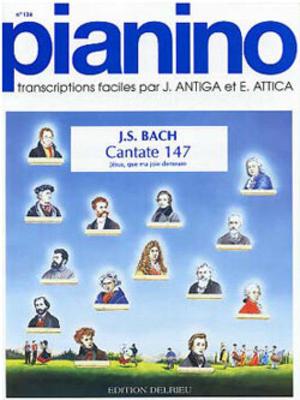 Pianino / Jésus que ma joie demeure (Cantate 147) (Pianino no 134) / Bach Jean Sébastien / Delrieu