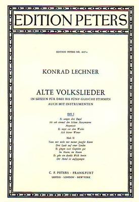 Alte Volkslieder, vol. 1 / Lechner Konrad / Peters