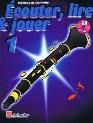 Ecouter lire & jouer 1 Clarinette / Boerstoel J./Castelain J. / De Haske